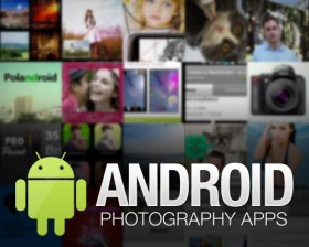 Five of the Best Android Apps for Photography